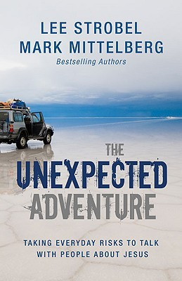 Image for ***The Unexpected Adventure: Taking Everyday Risks to Talk with People about Jesus
