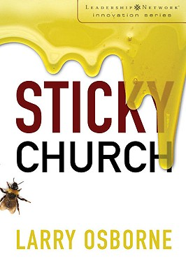 Image for Sticky Church (Leadership Network Innovation Series)