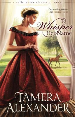 Image for To Whisper Her Name (A Belle Meade Plantation Novel)