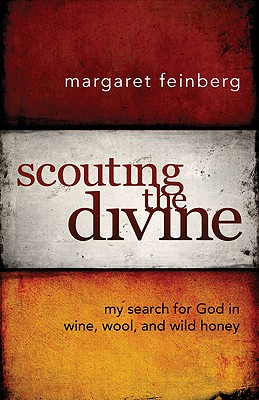 Image for Scouting the Divine: My Search for God in Wine, Wool, and Wild Honey