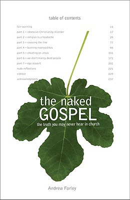 The Naked Gospel: Jesus Plus Nothing. 100% Natural. No Additives., Andrew Farley