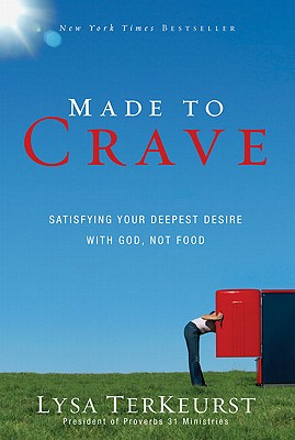 Image for Made to Crave: Satisfying Your Deepest Desire with God, Not Food