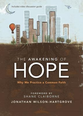 The Awakening of Hope: Why We Practice a Common Faith, Jonathan Wilson-Hartgrove