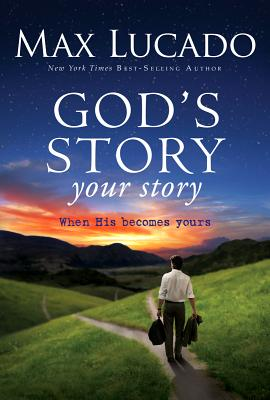 Image for God's Story, Your Story: When His Becomes Yours (The Story)
