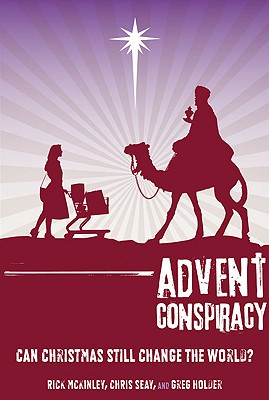 Image for Advent Conspiracy: Can Christmas Still Change the World?