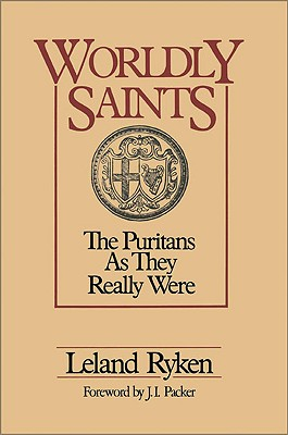 Image for Worldly Saints: The Puritans As They Really Were