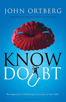 Image for Know Doubt: The Importance of Embracing Uncertainty in Your Faith