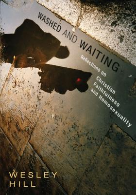 Image for Washed and Waiting: Reflections on Christian Faithfulness and Homosexuality