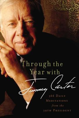 Image for Through the Year with Jimmy Carter: 366 Daily Meditations from the 39th President
