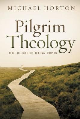 Image for Pilgrim Theology: Core Doctrines for Christian Disciples