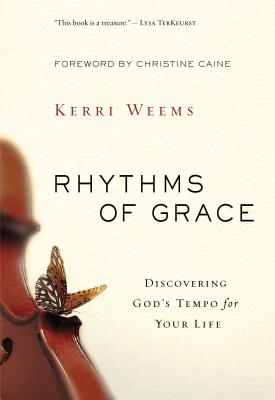 Image for Rhythms of Grace: Discovering God's Tempo for Your Life