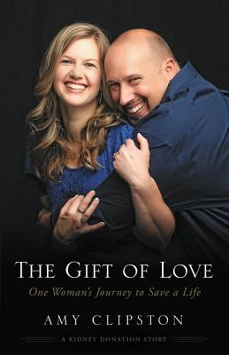 Image for The Gift of Love: One Woman's Journey to Save a Life