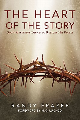 The Heart of the Story: God's Masterful Design to Restore His People, Frazee, Randy