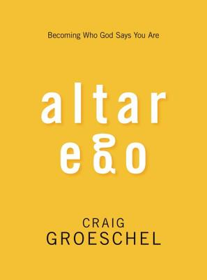 Image for Altar Ego: Becoming Who God Says You Are