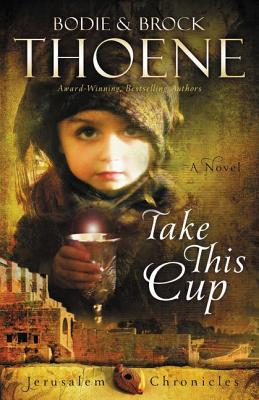 Image for Take This Cup (The Jerusalem Chronicles)