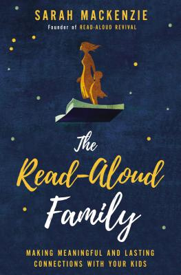 Image for The Read-Aloud Family: Making Meaningful and Lasting Connections with Your Kids