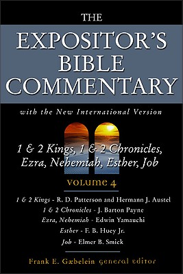 EBC Volume 4 1 & 2 Kings, 1 & 2 Chronicles, Ezra, Nehemiah, Esther, Job (The Expositor's Bible Commentary)
