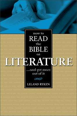 How to Read the Bible as Literature, Ryken, Leland