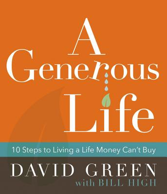 Image for A Generous Life: 10 Steps to Living a Life Money Can't Buy