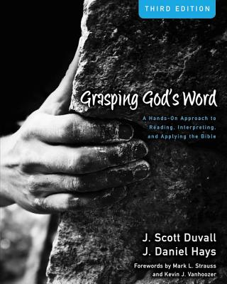Image for Use: 9780310109174 Grasping God's Word: A Hands-On Approach to Reading, Interpreting, and Applying the Bible