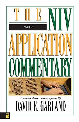 Mark (The NIV Application Commentary), David E Garland