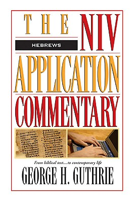 Image for NIV Application Commentary: Hebrews [Hardcover] by Guthrie, George H.