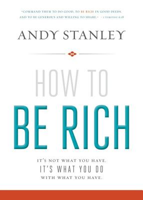 Image for How to Be Rich: It's Not What You Have. It's What You Do With What You Have.
