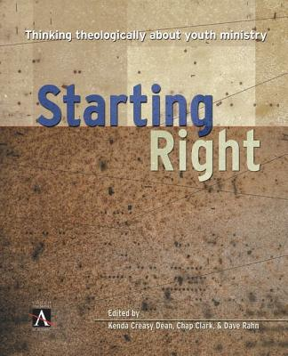 Image for Starting Right: Thinking Theologically About Youth Ministry (YS Academic)