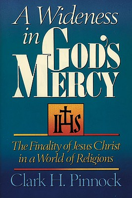 Image for A Wideness in God's Mercy: The Finality of Jesus Christ in a World of Religions