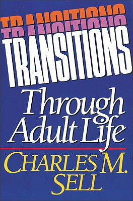 Transitions Through Adult Life, Sell, Charles M.