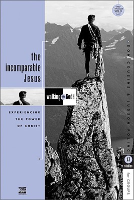 Image for The Incomparable Jesus: Experiencing the Power of Christ: 13 Studies for Groups (Pamphlet)