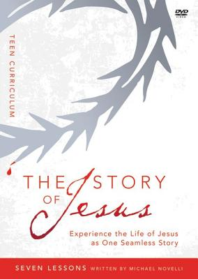 The Story of Jesus Teen Curriculum: Finding Your Place in the Story of Jesus, Zondervan