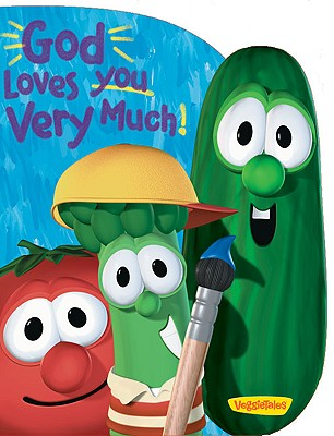 "God Loves You Very Much (Big Idea Books / VeggieTales), ""Kenney, Cindy"""