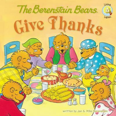 Image for The Berenstain Bears Give Thanks (Berenstain Bears/Living Lights)