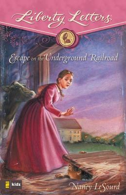 Image for Escape on the Underground Railroad (Liberty Letters)