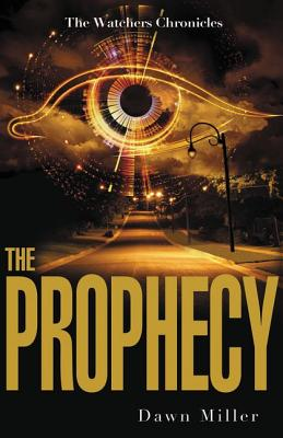 The Prophecy (The Watchers Chronicles), Miller, Dawn