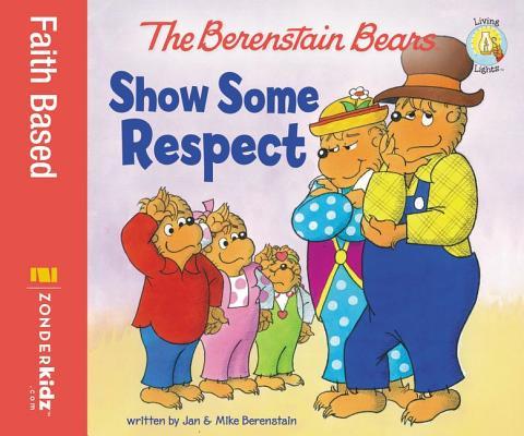 Image for The Berenstain Bears Show Some Respect (Berenstain Bears/Living Lights)