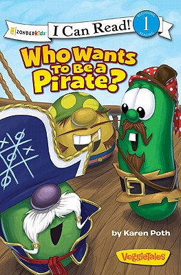 Image for Veggie Tales: Who Wants To Be Pirate (I Can Read)