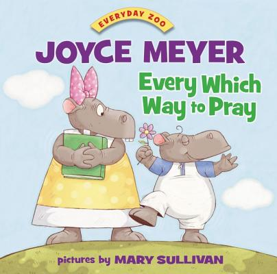 Image for Every Which Way to Pray (Everyday Zoo)
