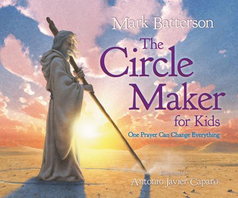 Image for The Circle Maker for Kids: One Prayer Can Change Everything
