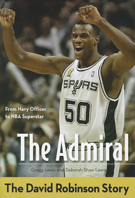 Image for The Admiral: The David Robinson Story (ZonderKidz Biography)