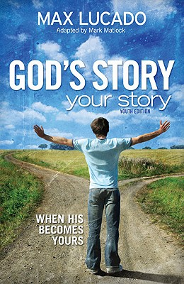 "Image for ""God's Story, Your Story: Youth Edition: When His Becomes Yours (The Story)"""