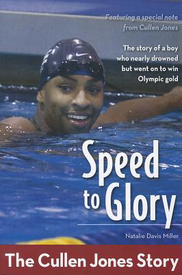 Image for Speed to Glory: The Cullen Jones Story (ZonderKidz Biography)