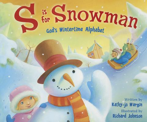 Image for S Is for Snowman: God's Wintertime Alphabet