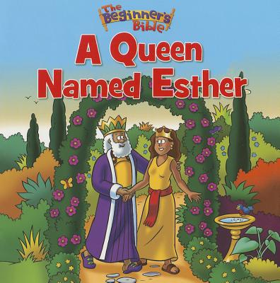 Image for The Beginners Bible A Queen Named Esther