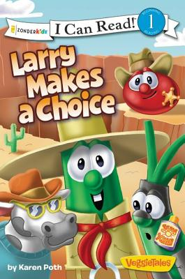 Image for Veggie Tales: Larry Makes A Choice (I Can Read)