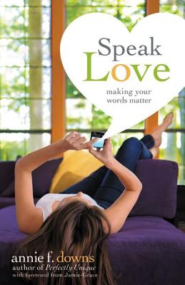 Image for Speak Love: Making Your Words Matter