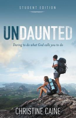 Image for Undaunted Student Edition: Daring to do what God calls you to do