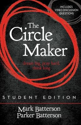 "Image for ""''The Circle Maker Student Edition: Dream big, Pray hard, Think long.''"""