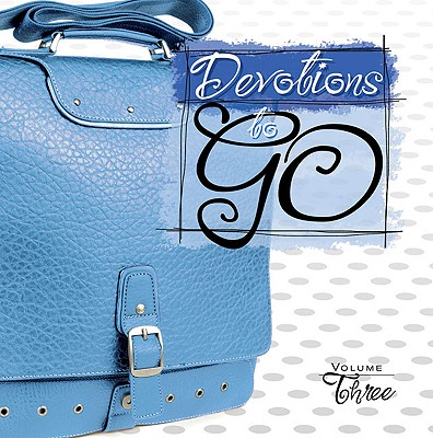 Image for Devotions to Go Volume # 3 (Devotions to Go (Zondervan))